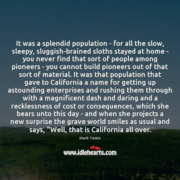It was a splendid population – for all the slow, sleepy, sluggish-brained Image