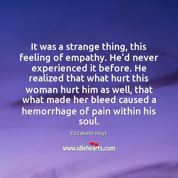 It was a strange thing, this feeling of empathy. He'd never experienced Image