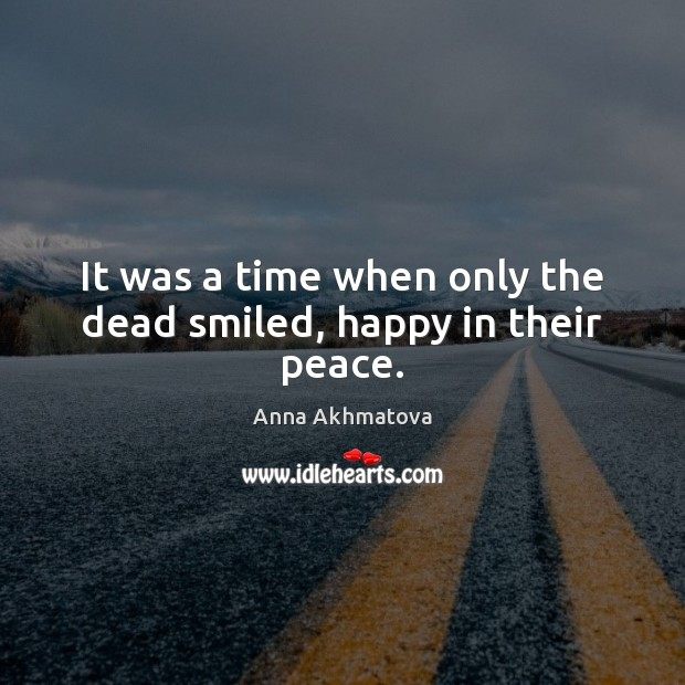 Image, It was a time when only the dead smiled, happy in their peace.