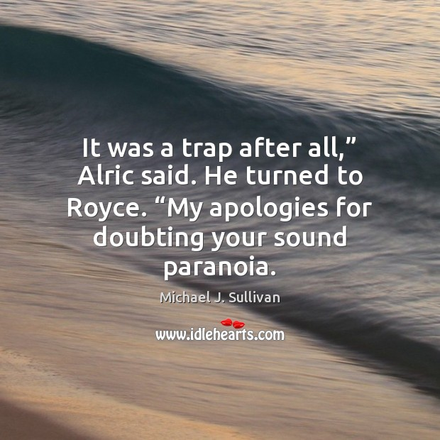 """It was a trap after all,"""" Alric said. He turned to Royce. """" Image"""