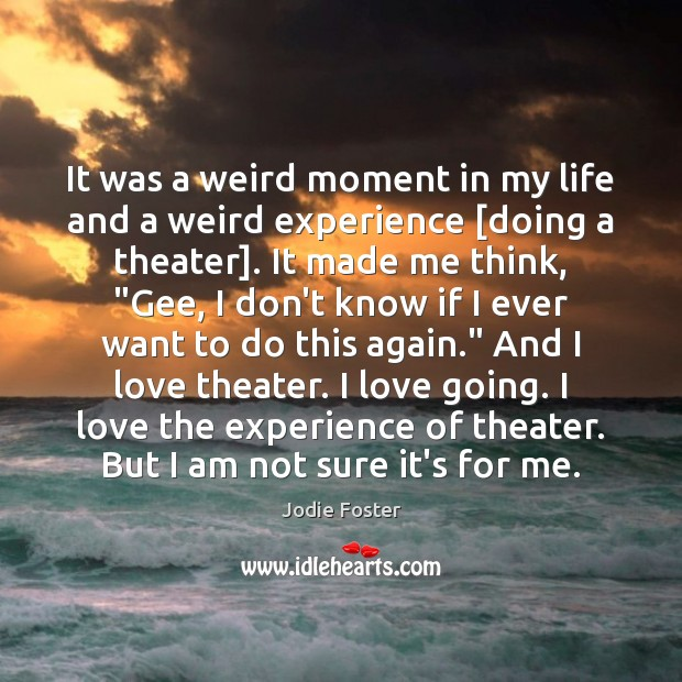 Picture Quote by Jodie Foster