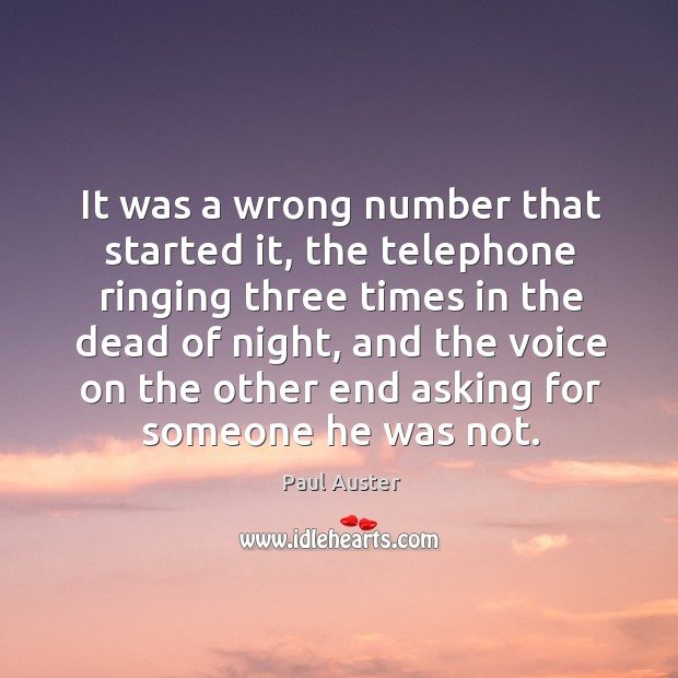 It was a wrong number that started it, the telephone ringing three times in the dead of night Image