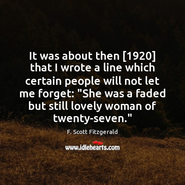 It was about then [1920] that I wrote a line which certain people Image