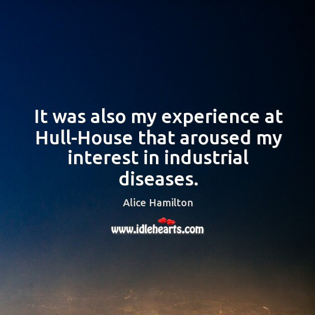 Image, It was also my experience at hull-house that aroused my interest in industrial diseases.