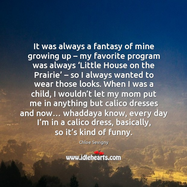 It was always a fantasy of mine growing up – my favorite program was always.. Image