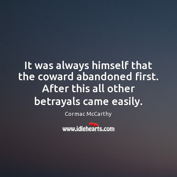 Image, It was always himself that the coward abandoned first. After this all