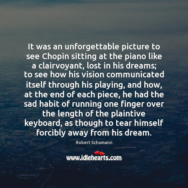 It was an unforgettable picture to see Chopin sitting at the piano Image