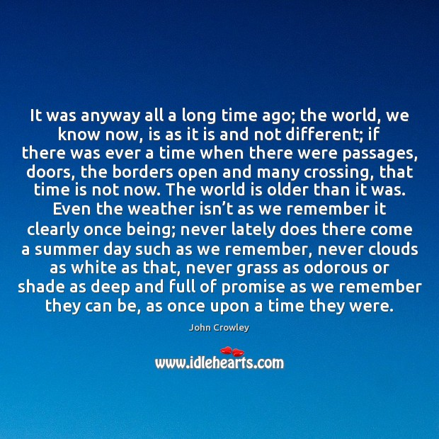 It was anyway all a long time ago; the world, we know Image