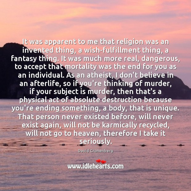 It was apparent to me that religion was an invented thing, a Accept Quotes Image