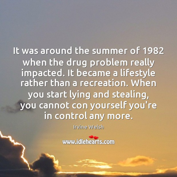 It was around the summer of 1982 when the drug problem really impacted. Image