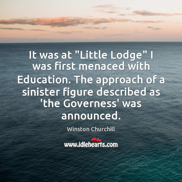 """Image, It was at """"Little Lodge"""" I was first menaced with Education. The"""