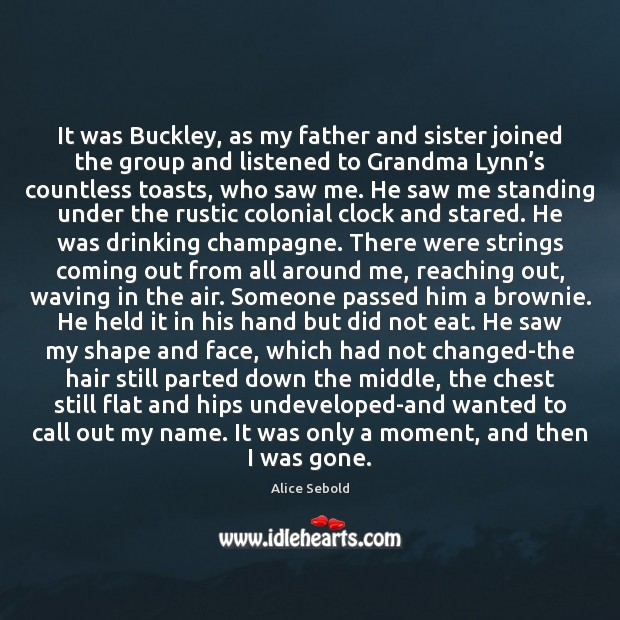 Image, It was Buckley, as my father and sister joined the group and