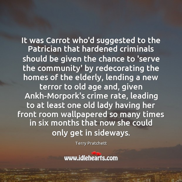 It was Carrot who'd suggested to the Patrician that hardened criminals should Image