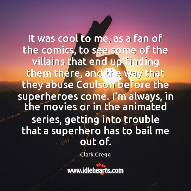 Image, It was cool to me, as a fan of the comics, to