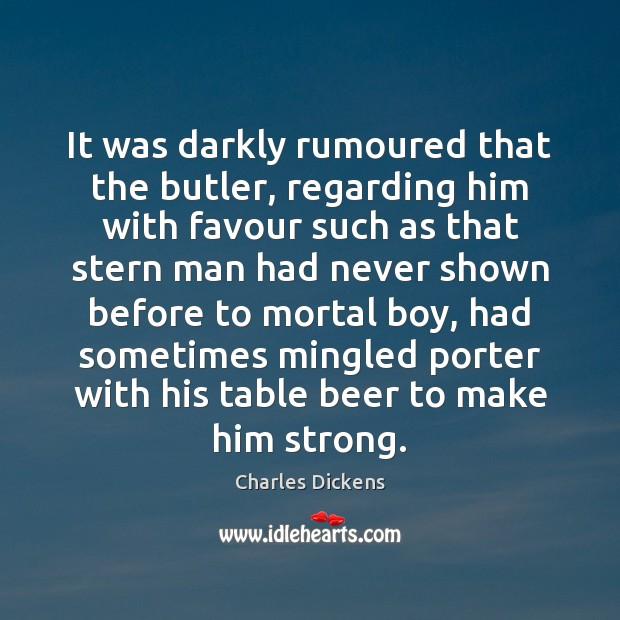 Image, It was darkly rumoured that the butler, regarding him with favour such