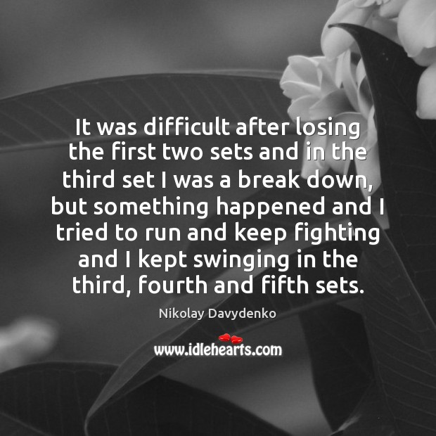Picture Quote by Nikolay Davydenko