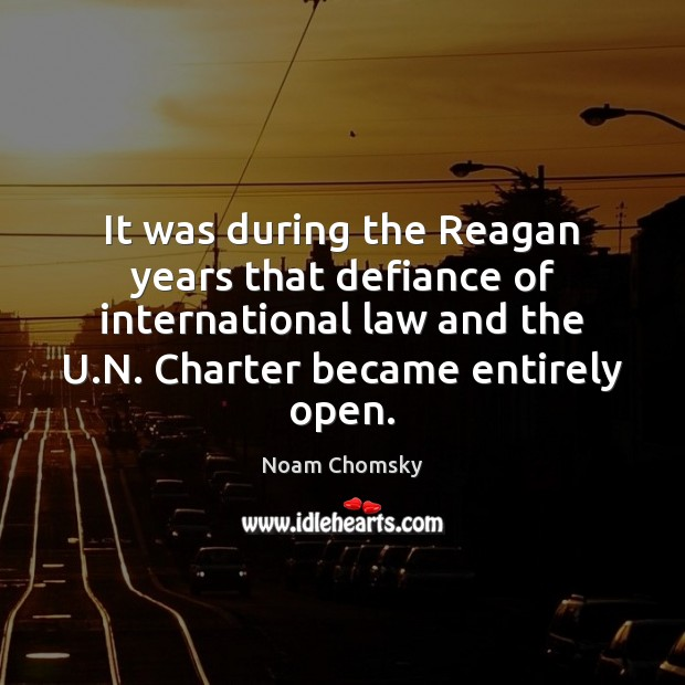 It was during the Reagan years that defiance of international law and Image