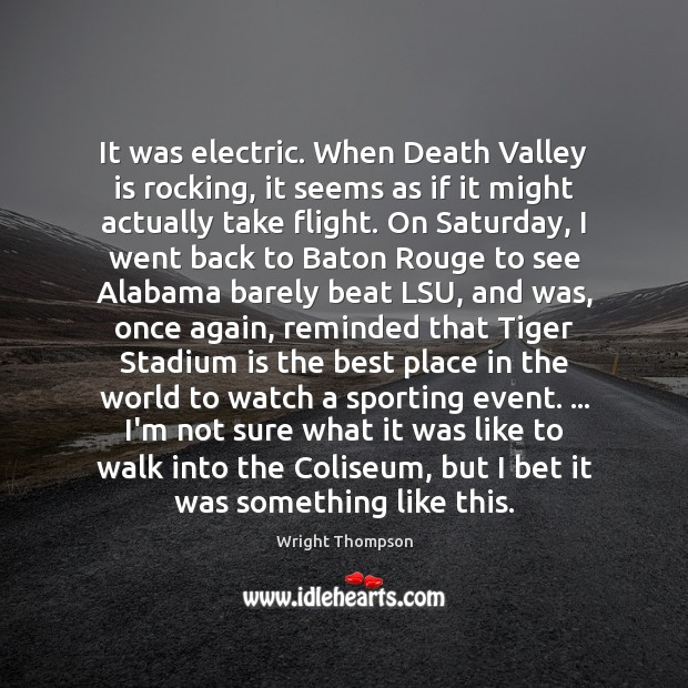 It was electric. When Death Valley is rocking, it seems as if Image