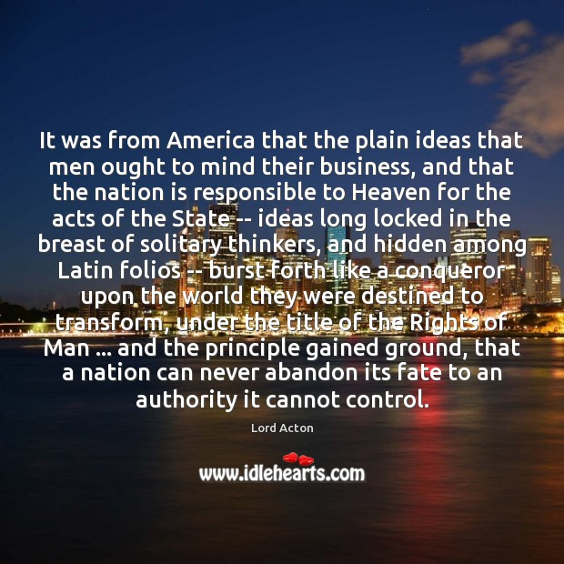 It was from America that the plain ideas that men ought to Image