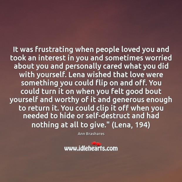 Image, It was frustrating when people loved you and took an interest in