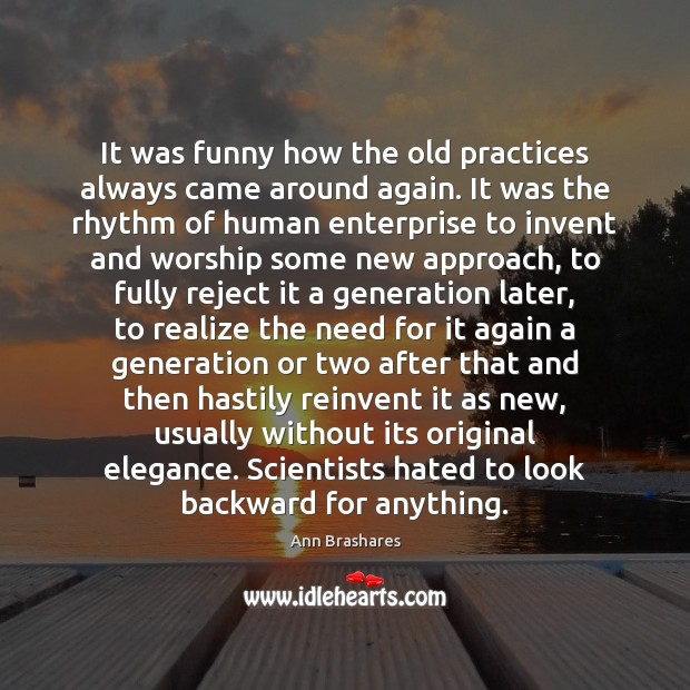 It was funny how the old practices always came around again. It Image