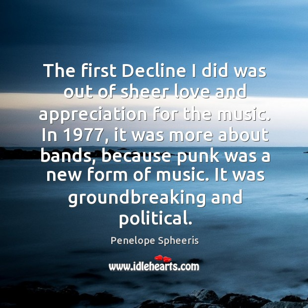 It was groundbreaking and political. Penelope Spheeris Picture Quote