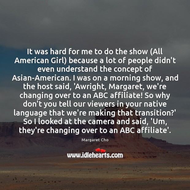 Image, It was hard for me to do the show (All American Girl)