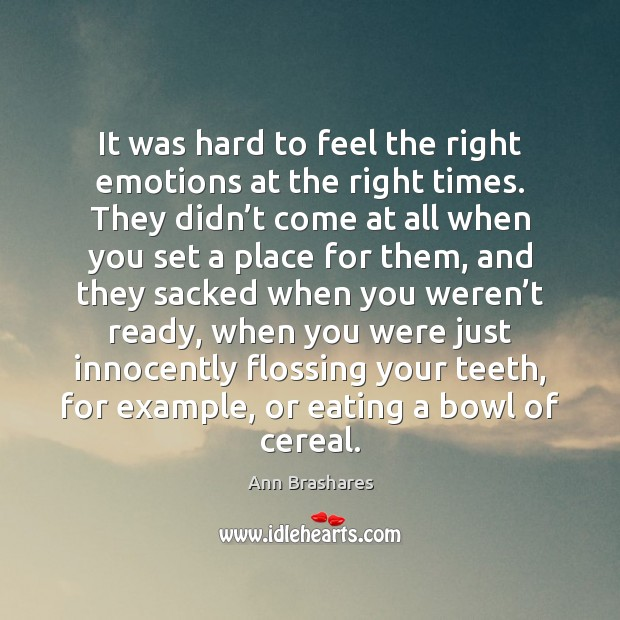 It was hard to feel the right emotions at the right times. Image