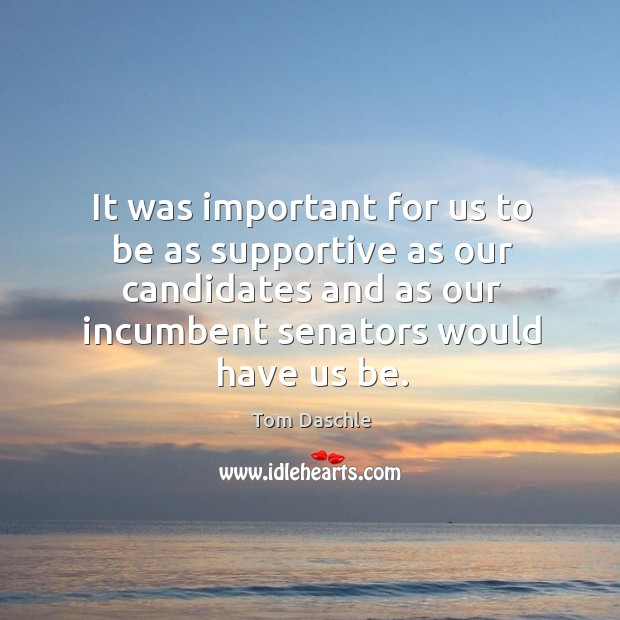 Image, It was important for us to be as supportive as our candidates and as our incumbent