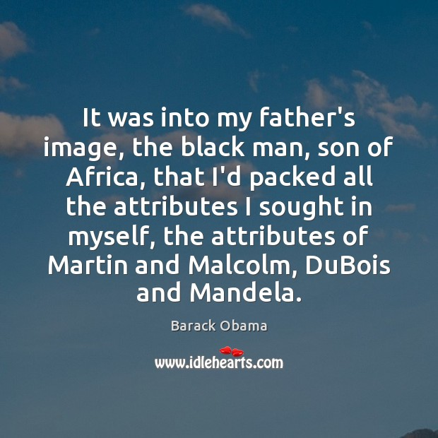 Image, It was into my father's image, the black man, son of Africa,