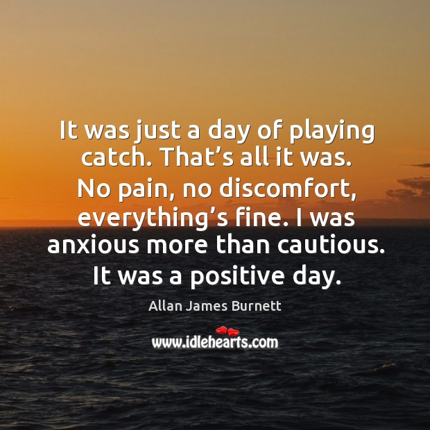 It was just a day of playing catch. Image