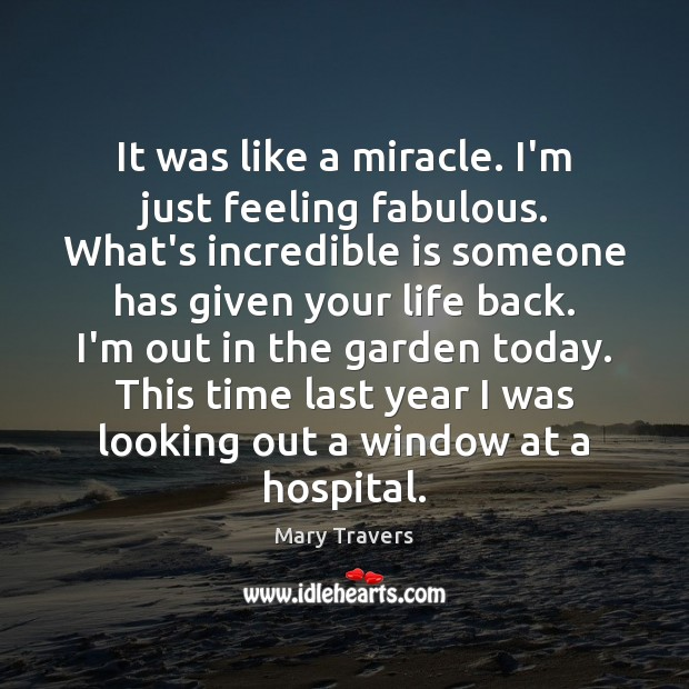 It was like a miracle. I'm just feeling fabulous. What's incredible is Image