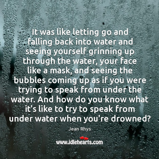 It was like letting go and falling back into water and seeing Image