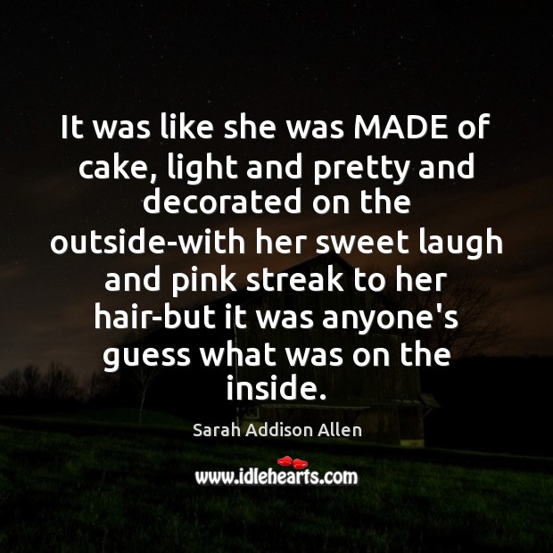It was like she was MADE of cake, light and pretty and Image