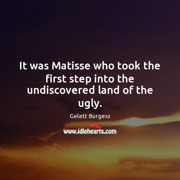 Image, It was Matisse who took the first step into the undiscovered land of the ugly.