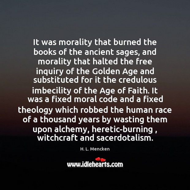 It was morality that burned the books of the ancient sages, and Image