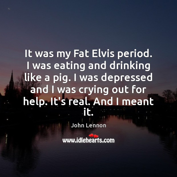 Image, It was my Fat Elvis period. I was eating and drinking like