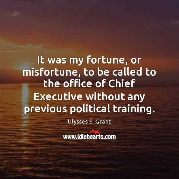 It was my fortune, or misfortune, to be called to the office Image