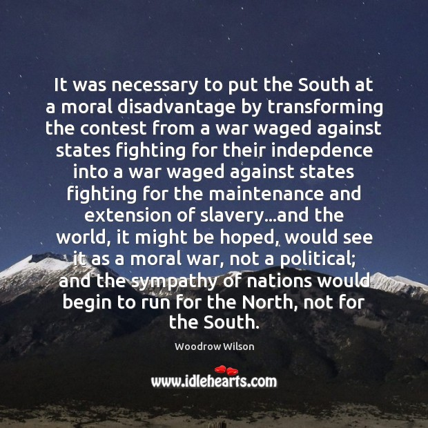 Image, It was necessary to put the South at a moral disadvantage by