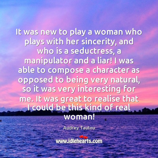Image, It was new to play a woman who plays with her sincerity,