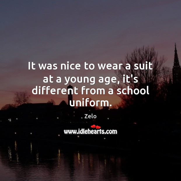 It was nice to wear a suit at a young age, it's different from a school uniform. Image