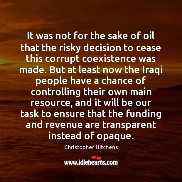 It was not for the sake of oil that the risky decision Coexistence Quotes Image