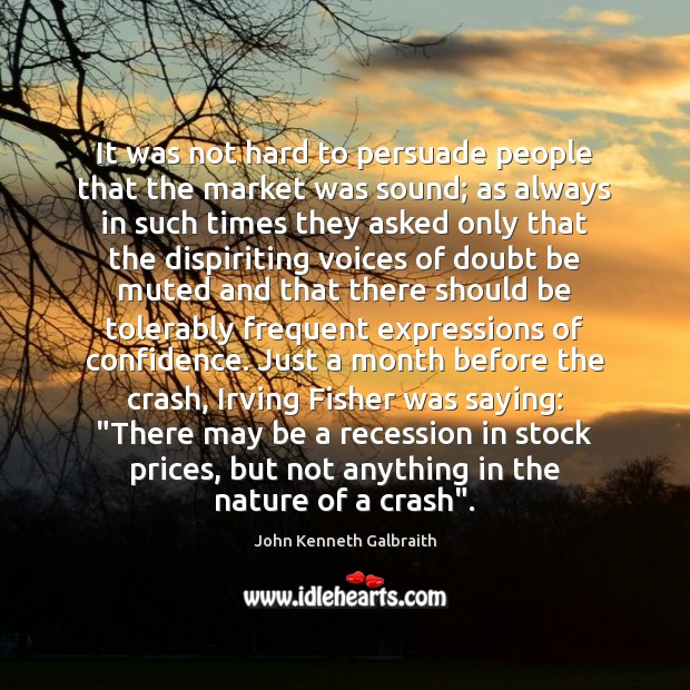 It was not hard to persuade people that the market was sound; Image