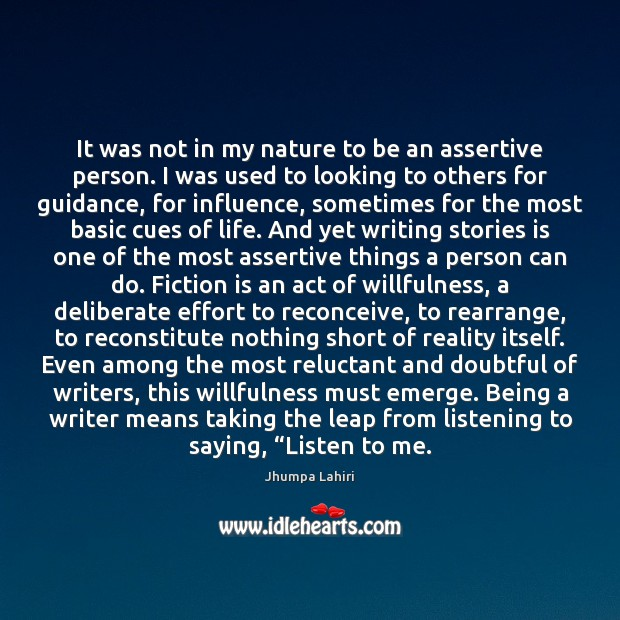 It was not in my nature to be an assertive person. I Image