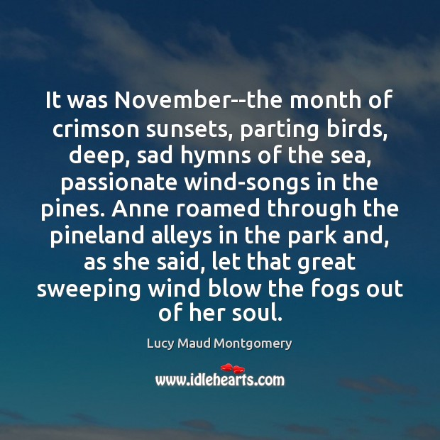 It was November–the month of crimson sunsets, parting birds, deep, sad hymns Image