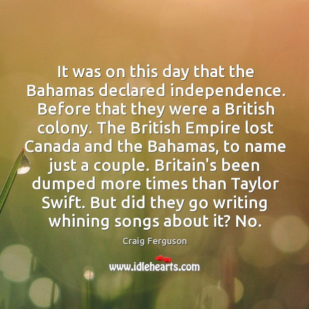 Image, It was on this day that the Bahamas declared independence. Before that
