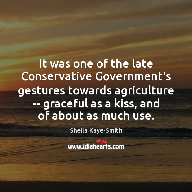 It was one of the late Conservative Government's gestures towards agriculture — Image