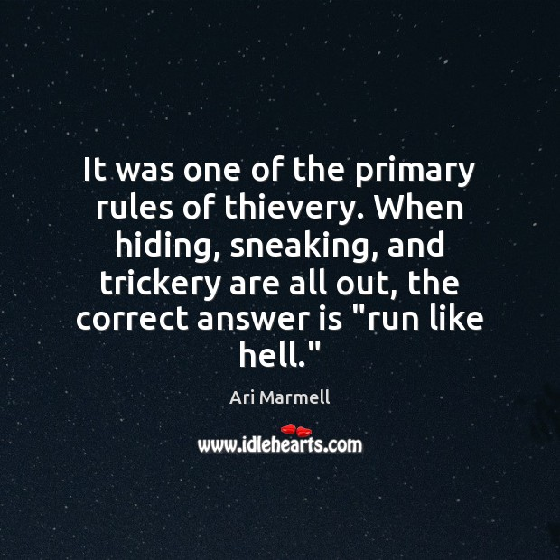 Image, It was one of the primary rules of thievery. When hiding, sneaking,