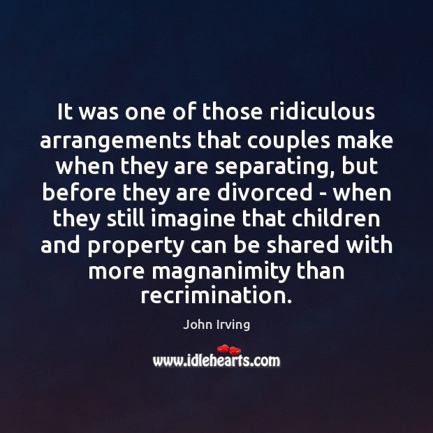 It was one of those ridiculous arrangements that couples make when they Image