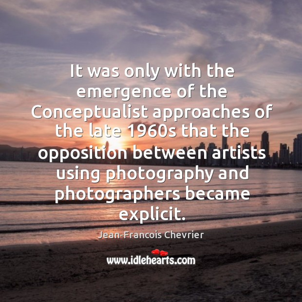 Image, It was only with the emergence of the Conceptualist approaches of the